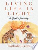 Living Life In Light: A Yogi's Journey
