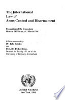 The International Law of Arms Control and Disarmament