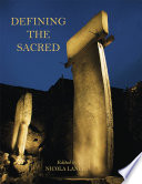 Defining the Sacred  : Approaches to the Archaeology of Religion in the Near East