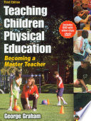 """Teaching Children Physical Education: Becoming a Master Teacher"" by George Graham"