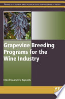 Grapevine Breeding Programs for the Wine Industry Book