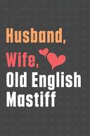 Husband, Wife, Old English Mastiff
