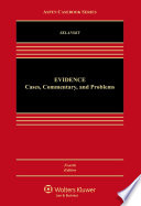 """""""Evidence: Cases Commentary and Problems"""" by David A. Sklansky"""