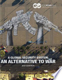 A Global Security System  An Alternative to War