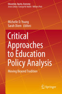Critical Approaches to Education Policy Analysis