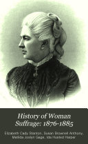 History Of Woman Suffrage 1876 1885