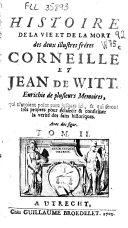 Histoire de la vie et de la mort des deux illustres fréres Corneille et Jean de Witt