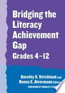 Bridging the Literacy Achievement Gap  Grades 4 12