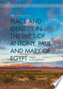 Place and Identity in the Lives of Antony  Paul  and Mary of Egypt