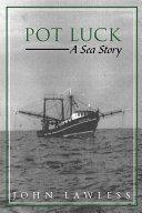 Pot Luck: A Sea Story