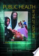 Public Health In The 21st Century 3 Volumes