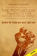 The Motivation Manifesto for the Life Claiming People