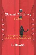 Beyond My Story . . . I Am