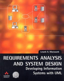Requirements Analysis and System Design Developing Information Systemswith Uml with Visual Modeling with Rational Rose 2002 and Uml Book
