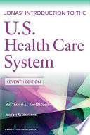Jonas' Introduction to the U.S. Health Care System, 7th Edition