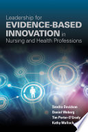 Leadership For Evidence Based Innovation In Nursing And Health Professions Book PDF