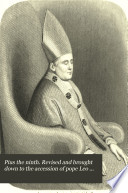 Pius the ninth  Revised and brought down to the accession of pope Leo the thirteenth by  J L   Patterson Book PDF