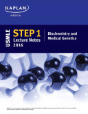 USMLE Step 1 Biochemistry and Medical Genetics Lecture Notes 2016