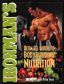 Ironman s Ultimate Guide to Bodybuilding Nutrition