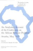 An Analysing Account of the Conference on the African Refugee Problem  Arusha  May 1979