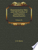 Representative Men and Old Families of Southeastern Massachusetts