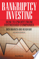 Bankruptcy Investing How To Profit From Distressed Companies