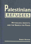 Palestinian Refugees: Mythology, Identity, and the Search ...