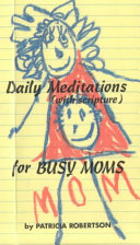 Daily Meditations  With Scripture  for Busy Moms