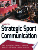 """Strategic Sport Communication"" by Paul M. Pedersen, Pamela Laucella, Andrea Geurin, Edward Kian"