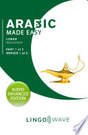 Arabic Made Easy - Lower beginner - Part 1 of 2 - Series 1 of 3
