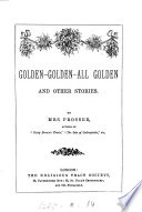Golden - golden - all golden, and other stories