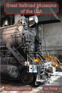 Great Railroad Museums of the USA