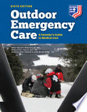 Outdoor Emergency Care  a Patroller s Guide to Medical Care Book