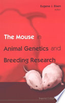 The Mouse In Animal Genetics And Breeding Research