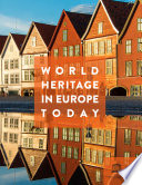 World Heritage in Europe today