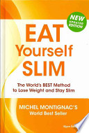 Eat Yourself Slim  : The World's Best Method to Lose Weight and Stay Slim