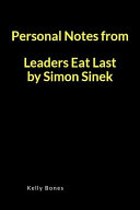 Personal Notes from Leaders Eat Last by Simon Sinek Book