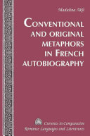 Conventional and Original Metaphors in French Autobiography