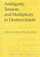 Ambiguity  Tension  and Multiplicity in Deutero Isaiah