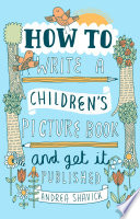 How To Write A Children S Picture Book And Get It Published 2nd Edition