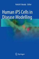 Human iPS Cells in Disease Modelling