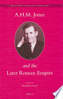 A H M  Jones and the Later Roman Empire