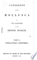 Catalogue of the Mollusca in the Collection of the British Museum
