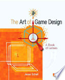 """The Art of Game Design: A book of lenses"" by Jesse Schell"