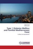 Type 1 Diabetes Mellitus and Familial Mediterranean Fever