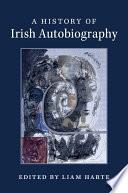 A History of Irish Autobiography Book