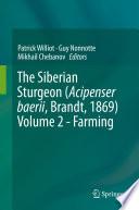 The Siberian Sturgeon  Acipenser baerii  Brandt  1869  Volume 2   Farming