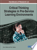 Handbook of Research on Critical Thinking Strategies in Pre Service Learning Environments Book