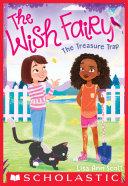 The Treasure Trap (The Wish Fairy #2) Book