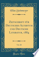 Zeitschrift für Deutsches Altertum und Deutsche Literatur, 1884, Vol. 28 (Classic Reprint)